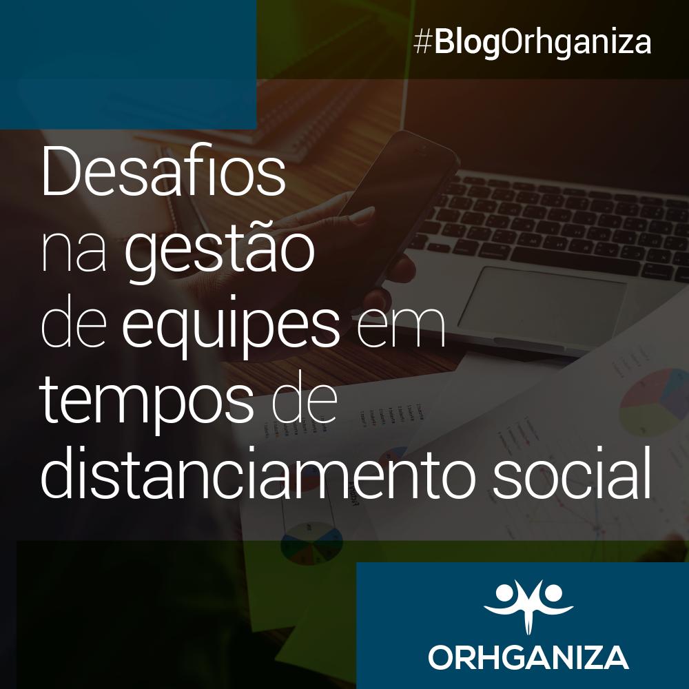 Desafios na gestão de equipes em tempos de distanciamento social